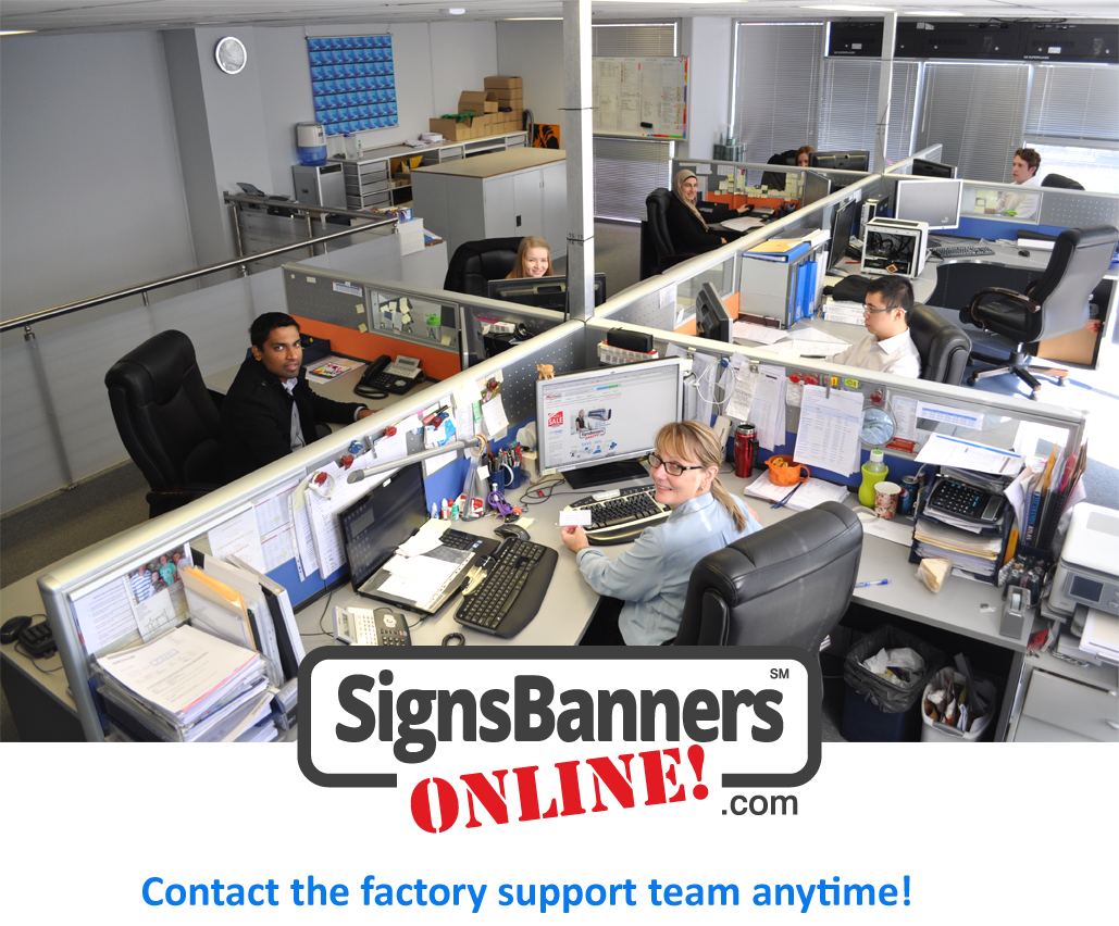 Signs Banners Online Factory Support Team 1. Some of our friendly support team members.