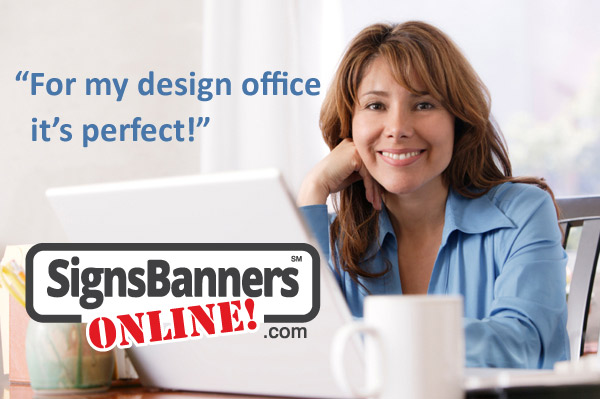 Ordering signs and banners from my home office is perfect