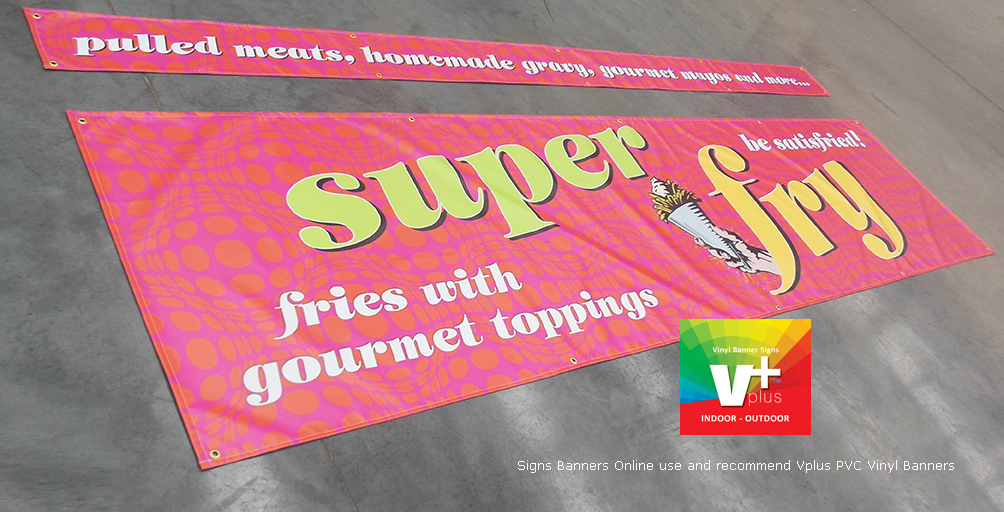 Signs Banners Online use and recommend Vplus vinyl banner signs for customers