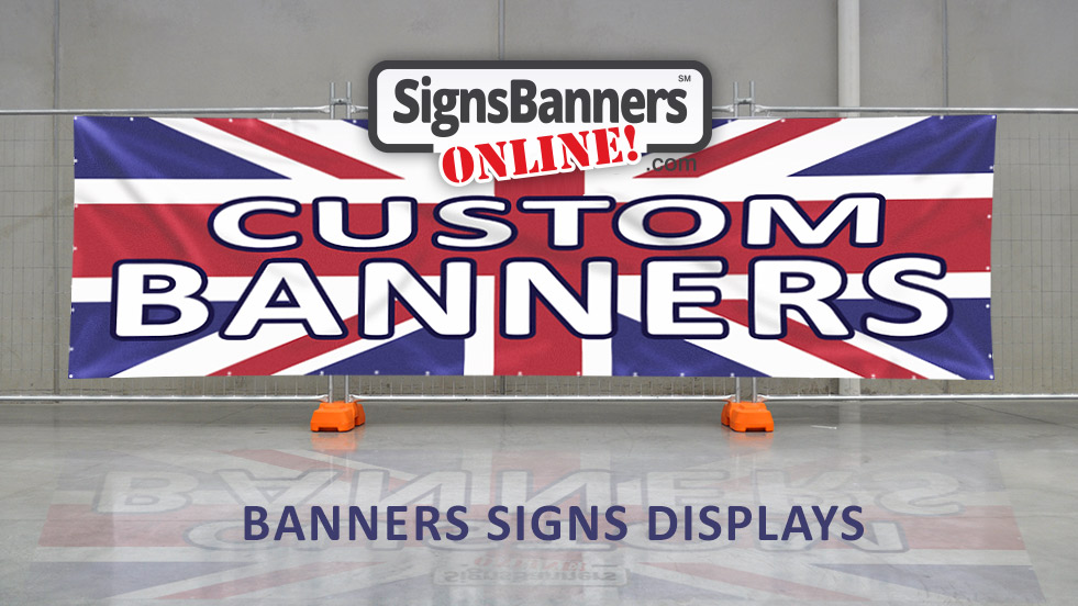 Signs Banners Online CUSTOM BANNERS UK, England, Scotland, Ireland, Wales