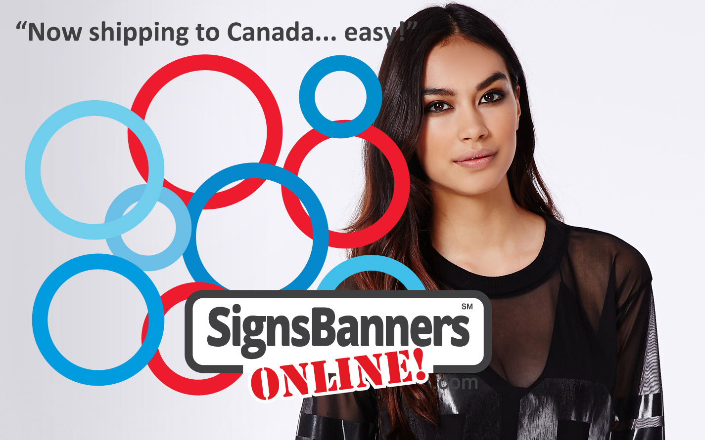 Now shipping to Canada easy Signs Banners Online